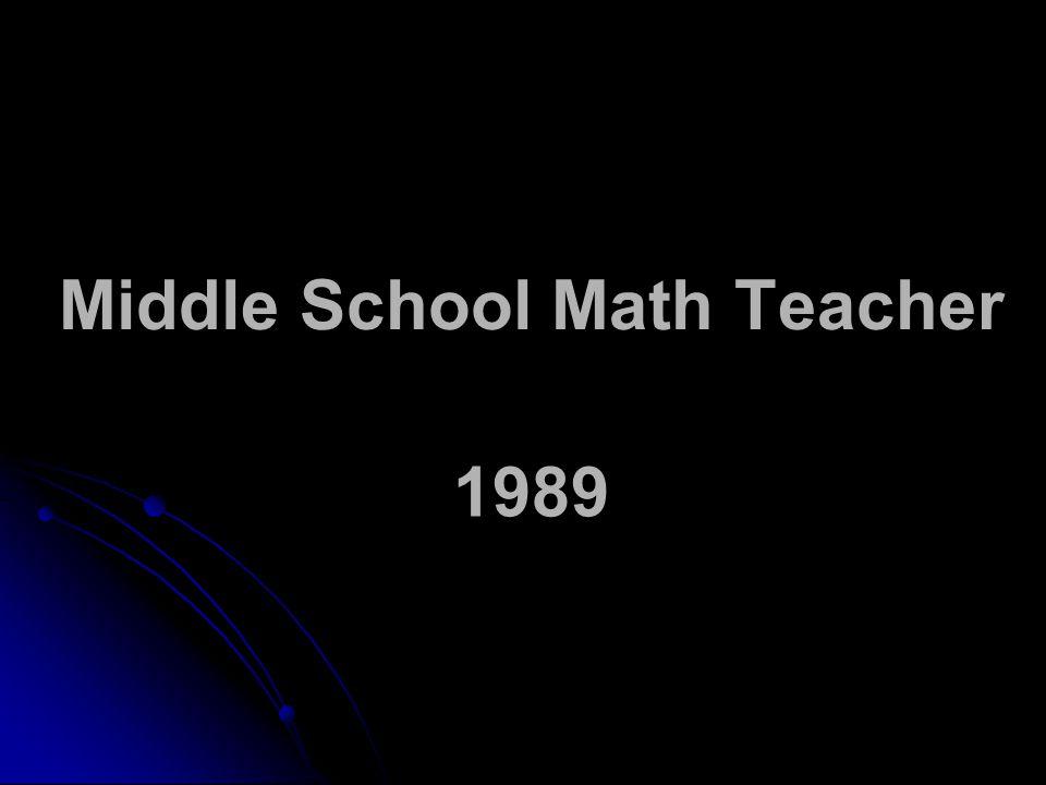 Middle School Math Teacher 1989