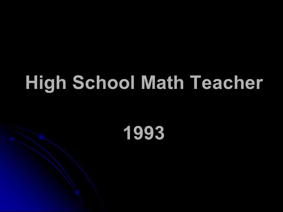 High School Math Teacher 1993