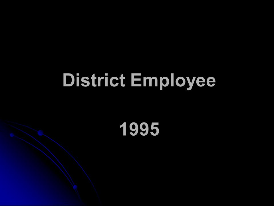 District Employee 1995