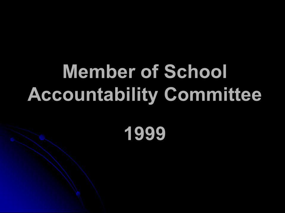 Member of School Accountability Committee 1999