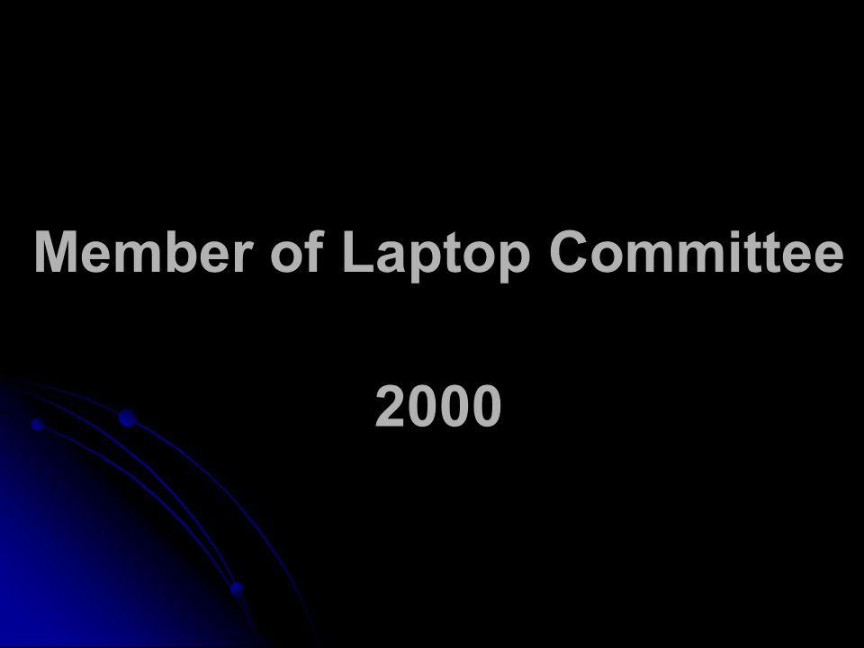 Member of Laptop Committee 2000