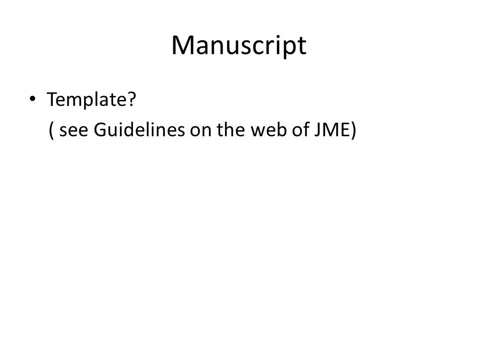 Manuscript Template? ( see Guidelines on the web of JME)