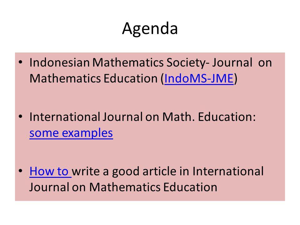 Agenda Indonesian Mathematics Society- Journal on Mathematics Education (IndoMS-JME)IndoMS-JME International Journal on Math. Education: some examples