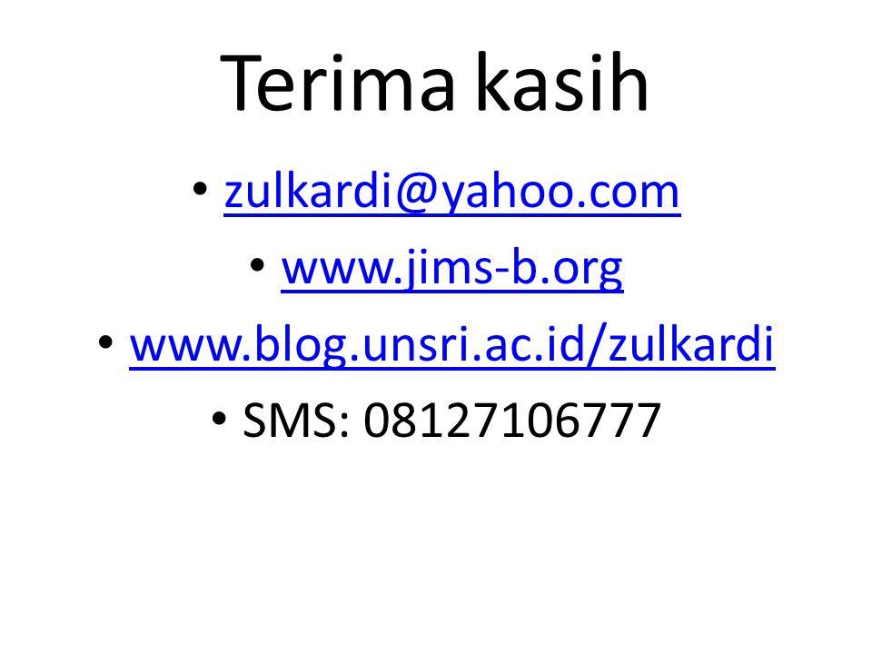 Terima kasih zulkardi@yahoo.com www.jims-b.org www.blog.unsri.ac.id/zulkardi SMS: 08127106777