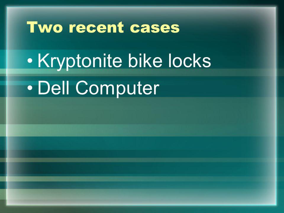 Two recent cases Kryptonite bike locks Dell Computer