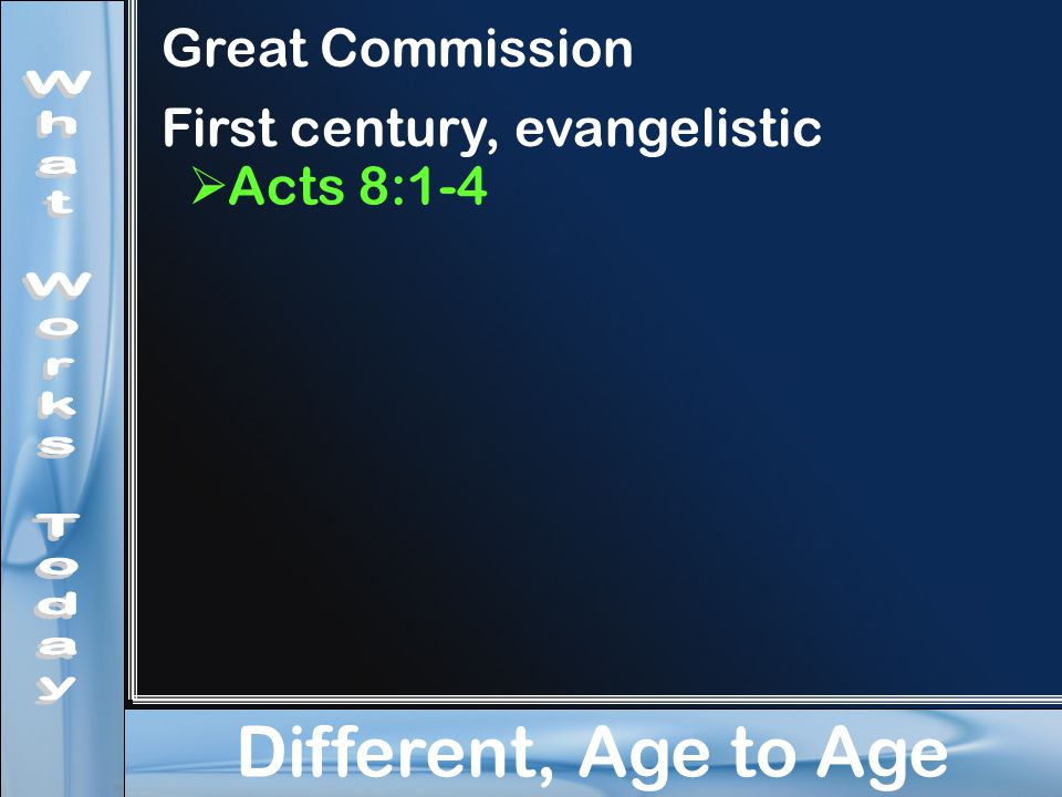Different, Age to Age Great Commission First century, evangelistic  Acts 8:1-4