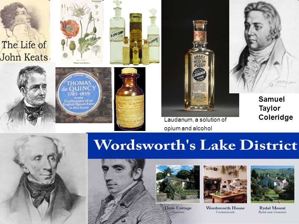 Copyright © Buchanan 2008 Samuel Taylor Coleridge Laudanum, a solution of opium and alcohol