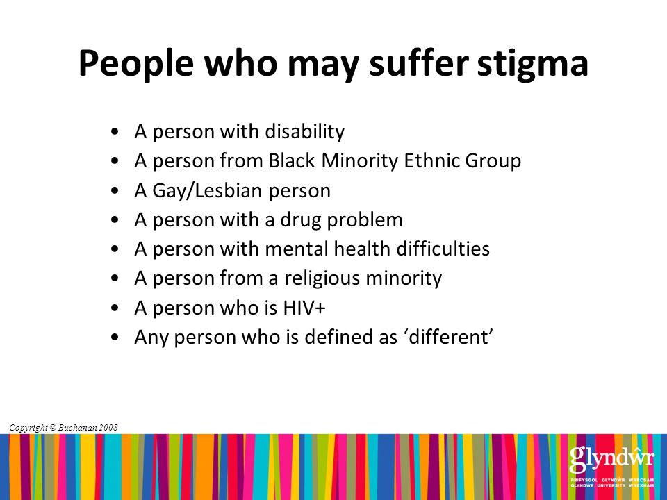 Copyright © Buchanan 2008 What is Stigma.