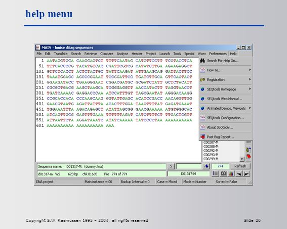Copyright S.W. Rasmussen 1995 – 2004, all rights reserved Slide 20 help menu