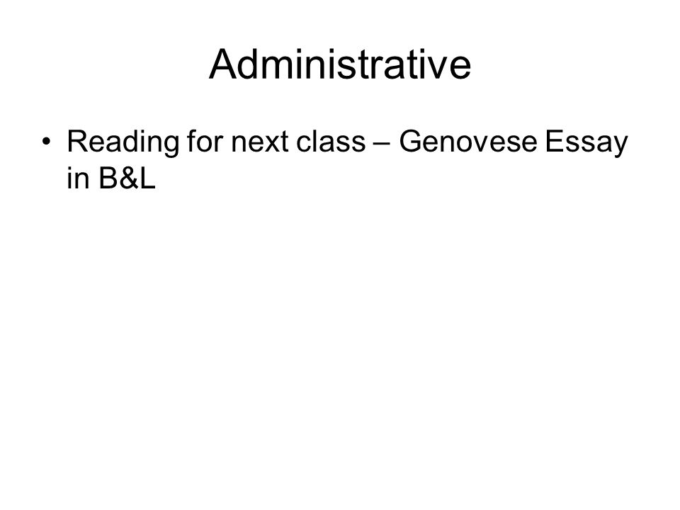 Administrative Reading for next class – Genovese Essay in B&L
