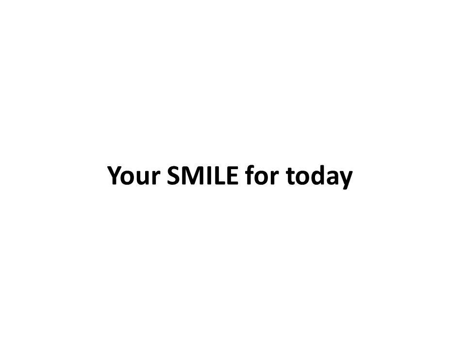 Your SMILE for today