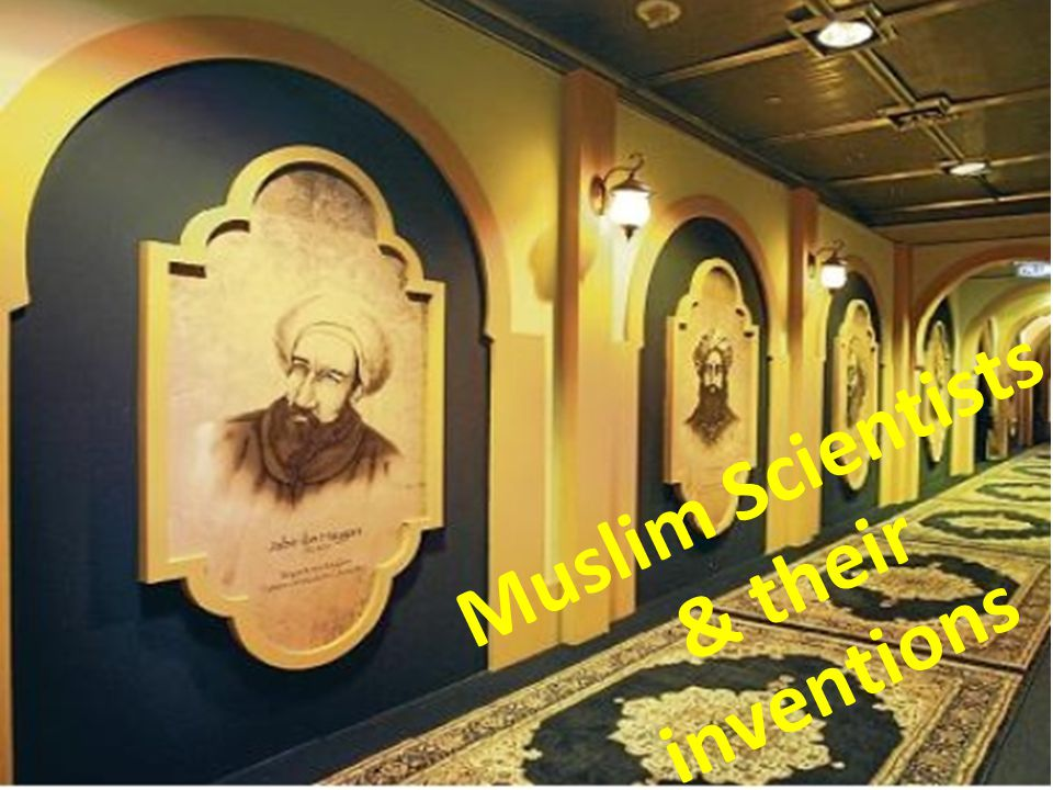 Muslim Scientists & their inventions