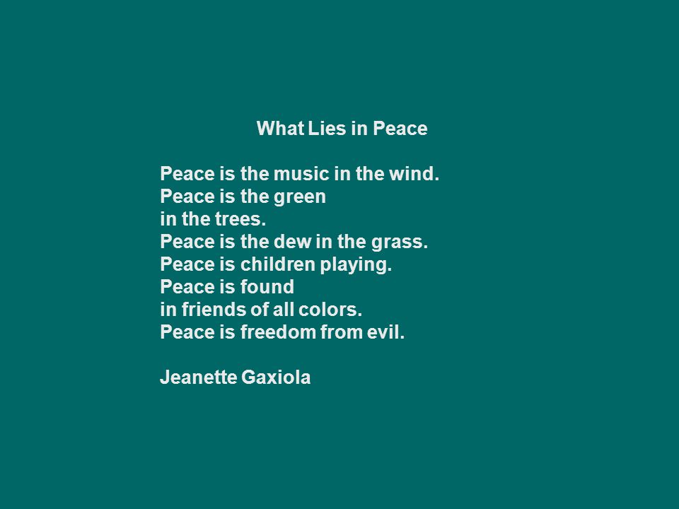 What Lies in Peace Peace is the music in the wind.