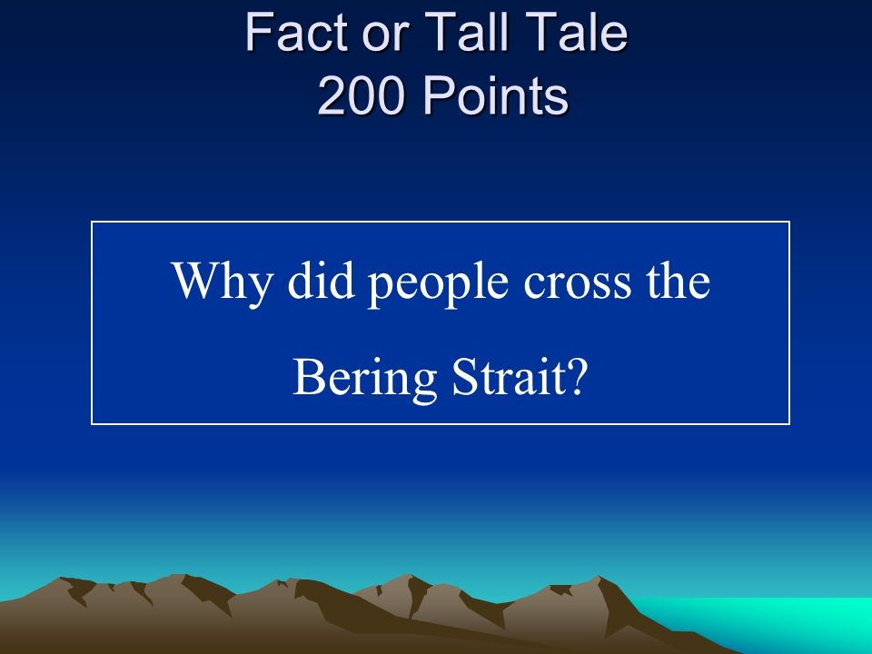 Fact or Tall Tale 200 Points They were tracking food sources.