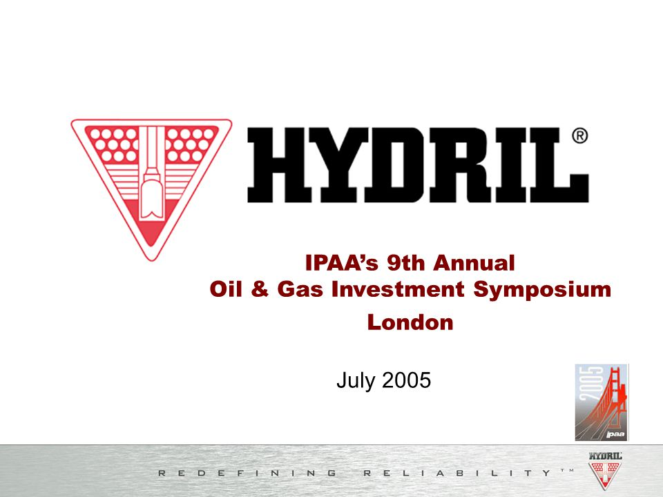 July 2005 IPAA's 9th Annual Oil & Gas Investment Symposium London
