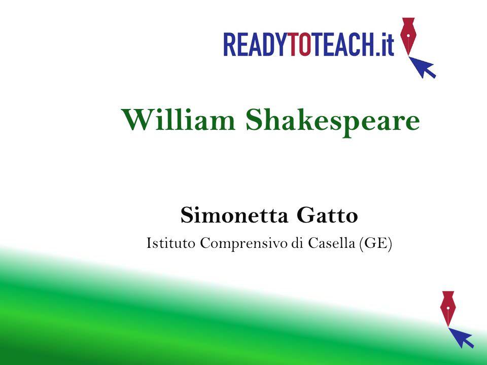 William Shakespeare Simonetta Gatto Istituto Comprensivo di Casella (GE)