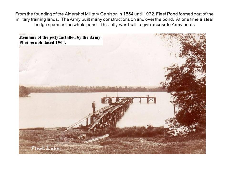 From the founding of the Aldershot Military Garrison in 1854 until 1972, Fleet Pond formed part of the military training lands.