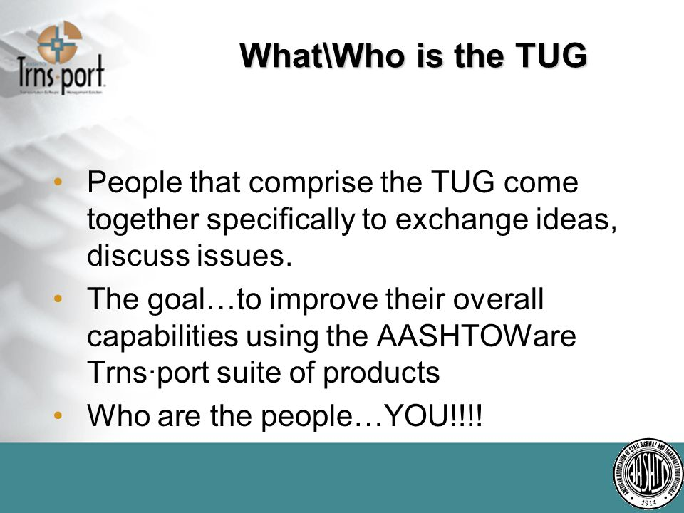 What\Who is the TUG People that comprise the TUG come together specifically to exchange ideas, discuss issues.