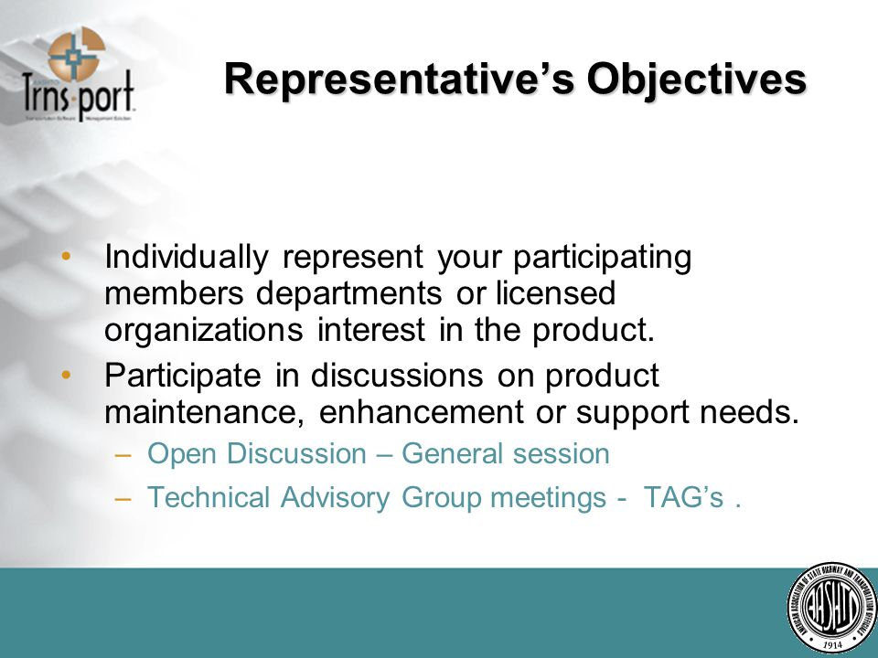 Individually represent your participating members departments or licensed organizations interest in the product.