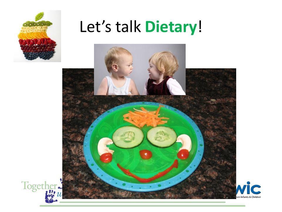 Let's talk Dietary!