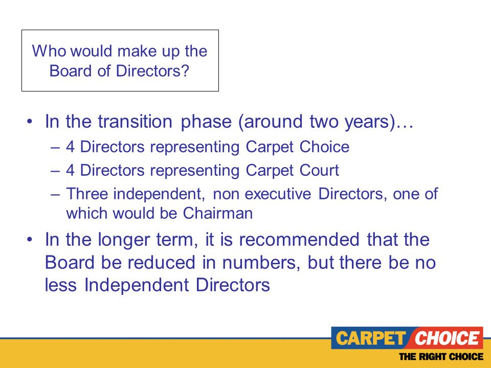 Who would make up the Board of Directors.