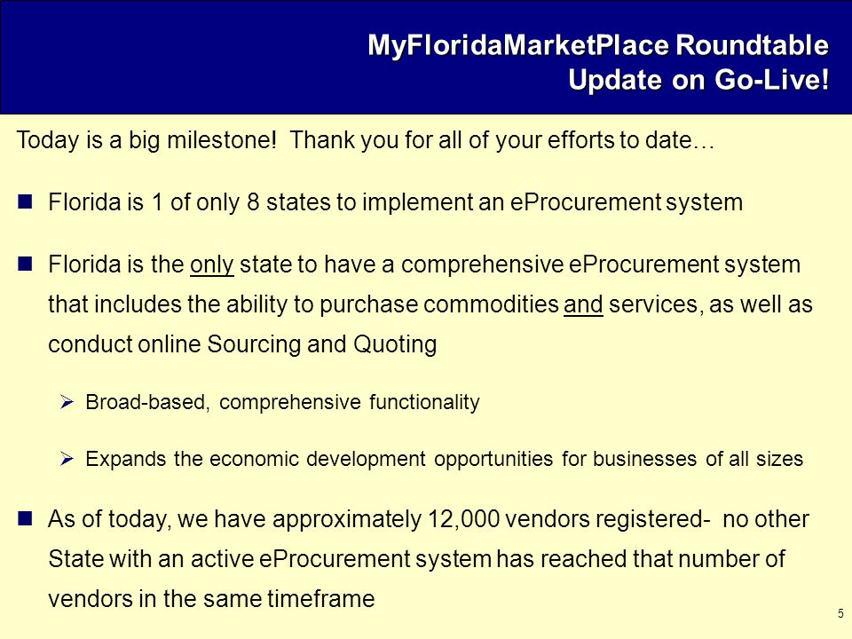 6 MyFloridaMarketPlace Roundtable Session Agenda Welcome / Overview of Today's Session Update on Go Live.