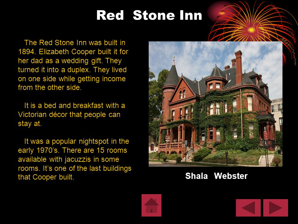 Red Stone Inn Shala Webster The Red Stone Inn was built in 1894.