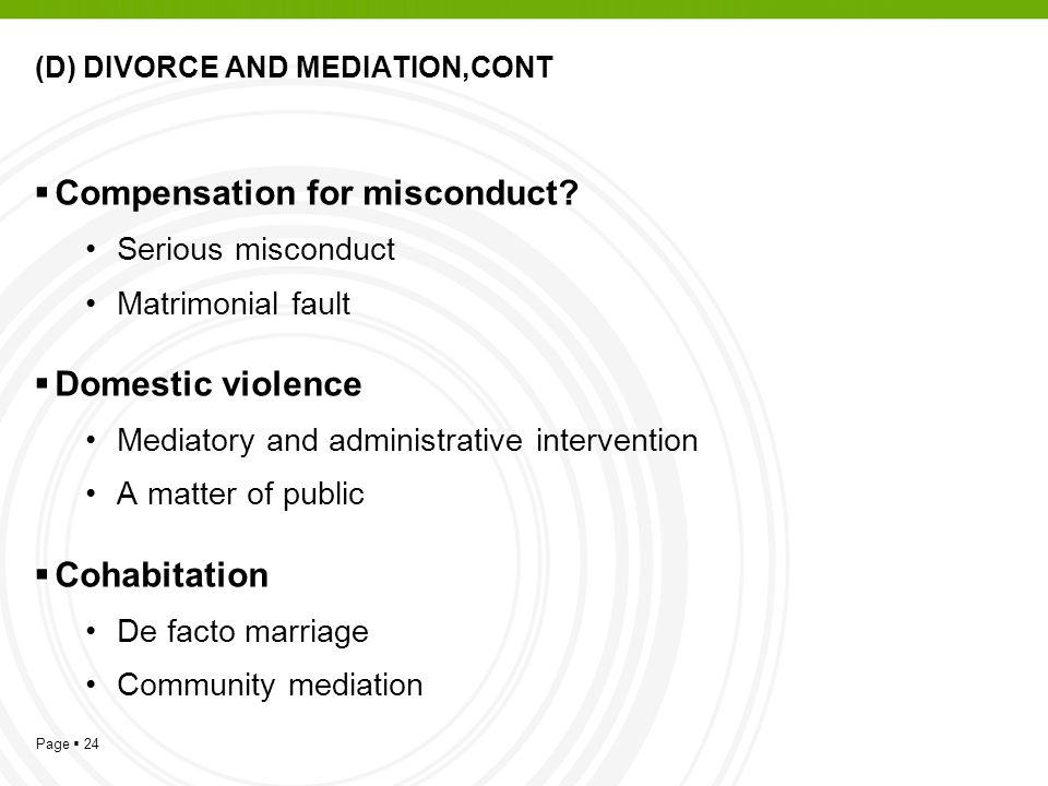 Page  24 (D) DIVORCE AND MEDIATION,CONT  Compensation for misconduct.