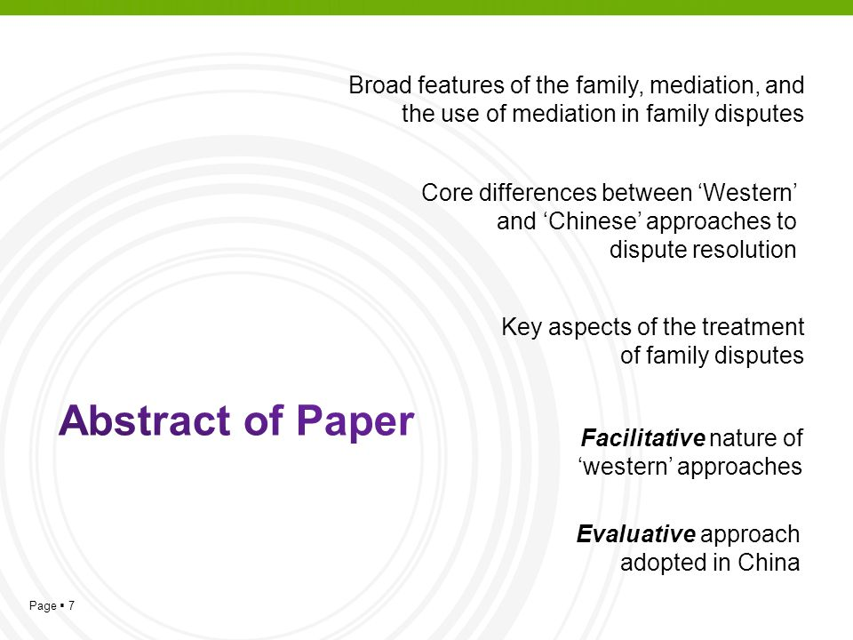 Page  7 Broad features of the family, mediation, and the use of mediation in family disputes Core differences between 'Western' and 'Chinese' approaches to dispute resolution Key aspects of the treatment of family disputes Facilitative nature of 'western' approaches Evaluative approach adopted in China