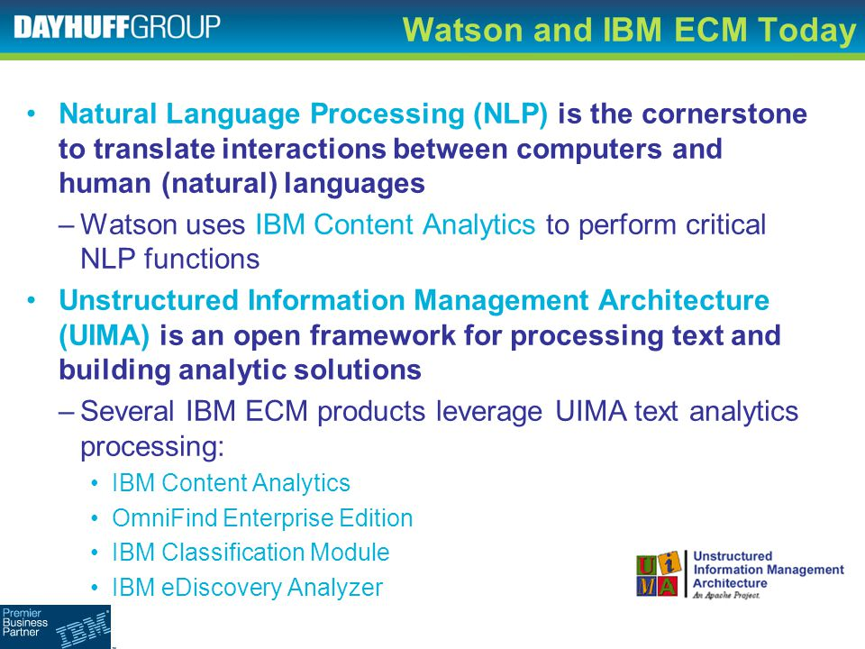 Watson and IBM ECM Today Natural Language Processing (NLP) is the cornerstone to translate interactions between computers and human (natural) language