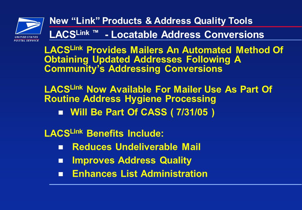 "New ""Link"" Products & Address Quality Tools LACS Link ™ - Locatable Address Conversions LACS Link Provides Mailers An Automated Method Of Obtaining Up"