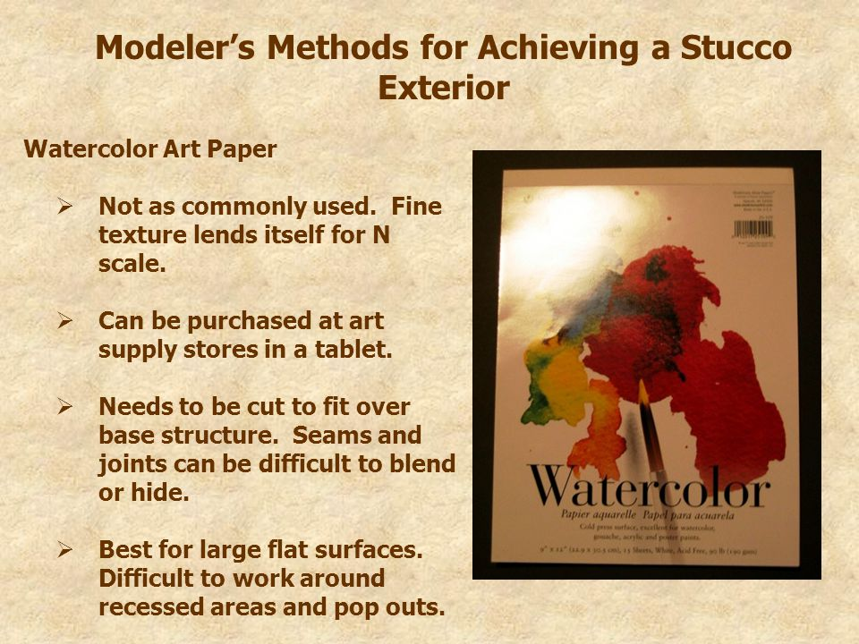 Modeler's Methods for Achieving a Stucco Exterior Watercolor Art Paper  Not as commonly used.