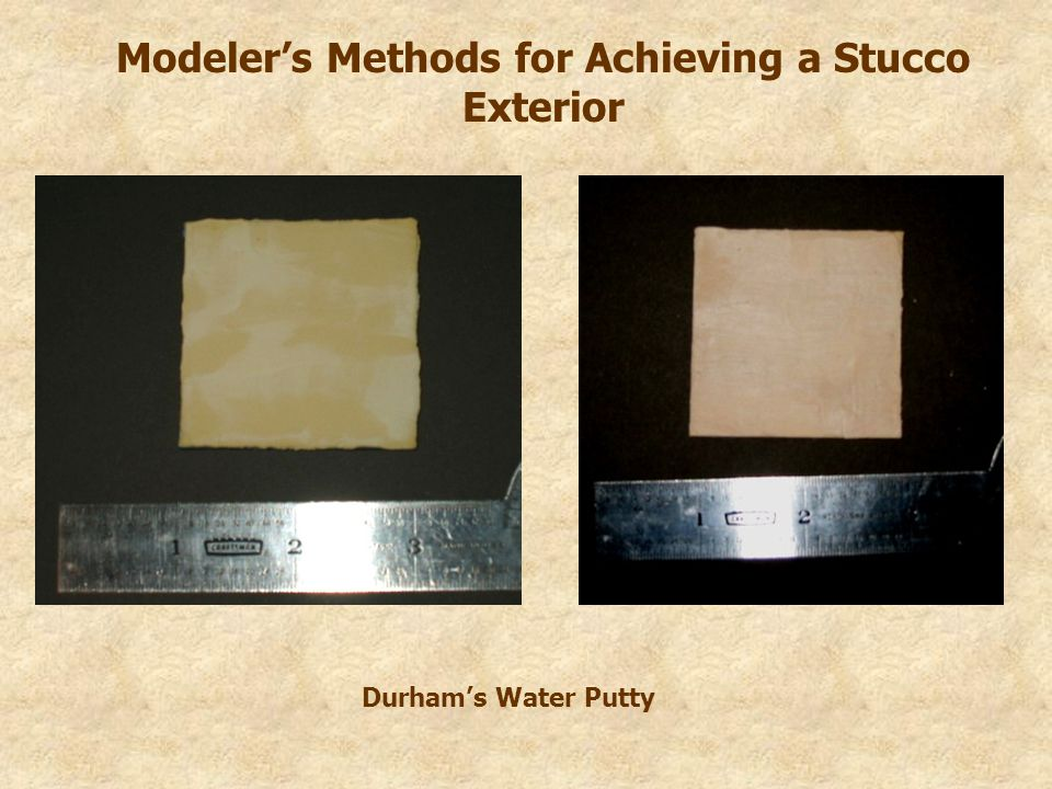 Modeler's Methods for Achieving a Stucco Exterior Durham's Water Putty