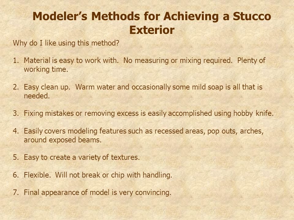 Modeler's Methods for Achieving a Stucco Exterior Why do I like using this method.