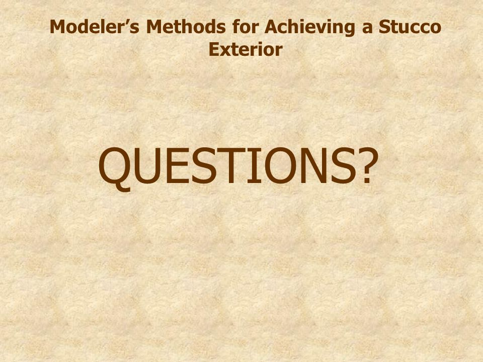 Modeler's Methods for Achieving a Stucco Exterior QUESTIONS
