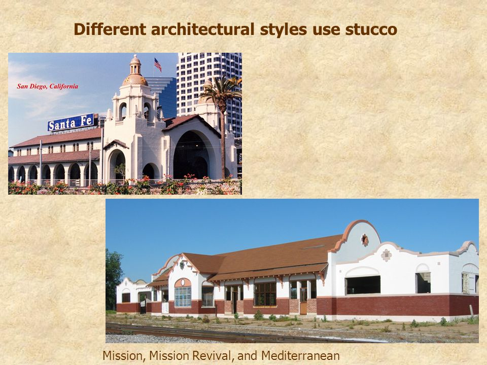 Different architectural styles use stucco Mission, Mission Revival, and Mediterranean
