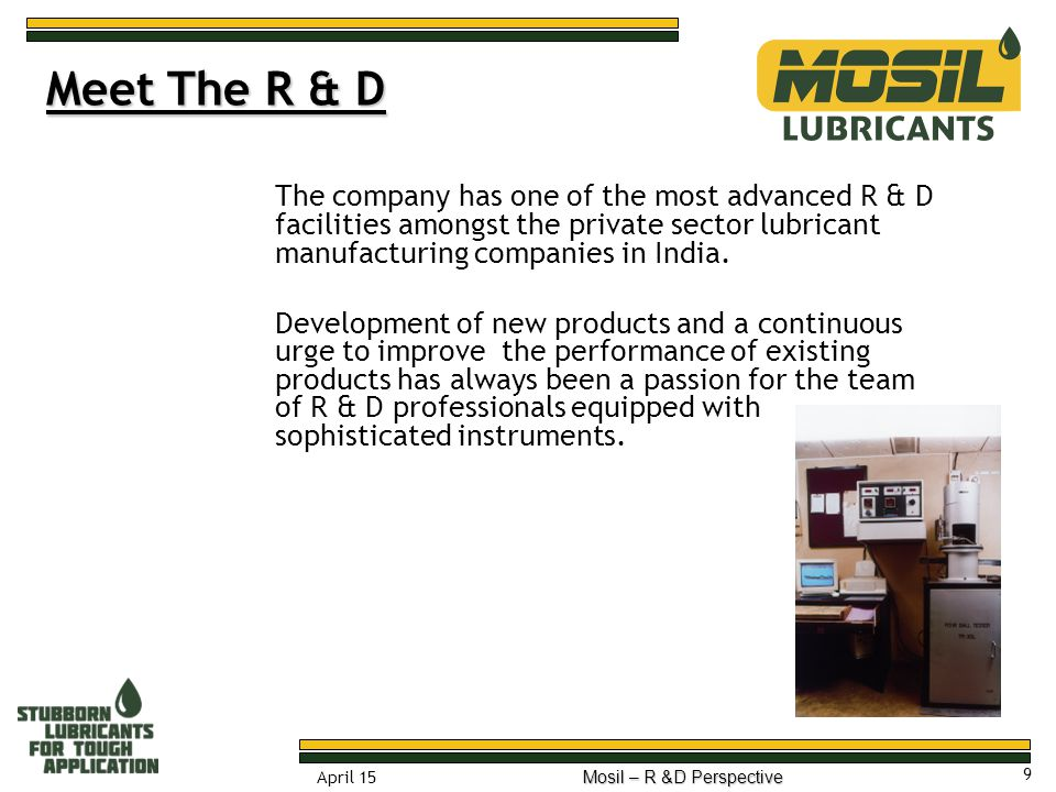 10 April 15 Mosil – R &D Perspective The company has a well-documented quality assurance program.