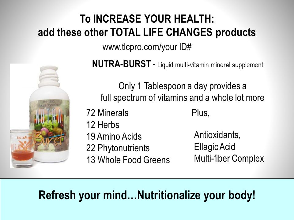 To INCREASE YOUR HEALTH: add these other TOTAL LIFE CHANGES products Thousands continue to find relief…you can too!! Products by Dr. Bill Miller Holy