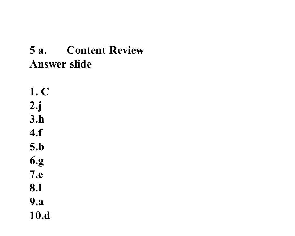 24 5 a. Content Review Answer slide 1. C 2.j 3.h 4.f 5.b 6.g 7.e 8.I 9.a 10.d