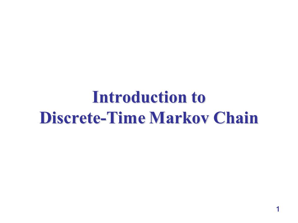1 Introduction to Discrete-Time Markov Chain