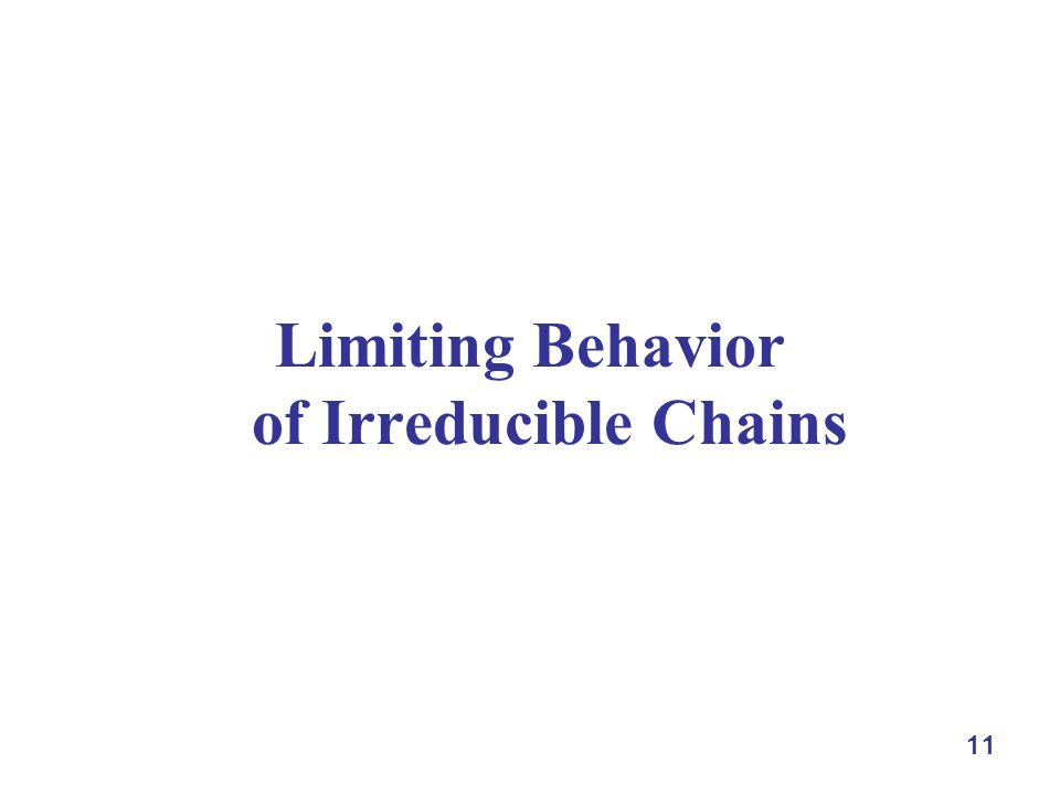 11 Limiting Behavior of Irreducible Chains