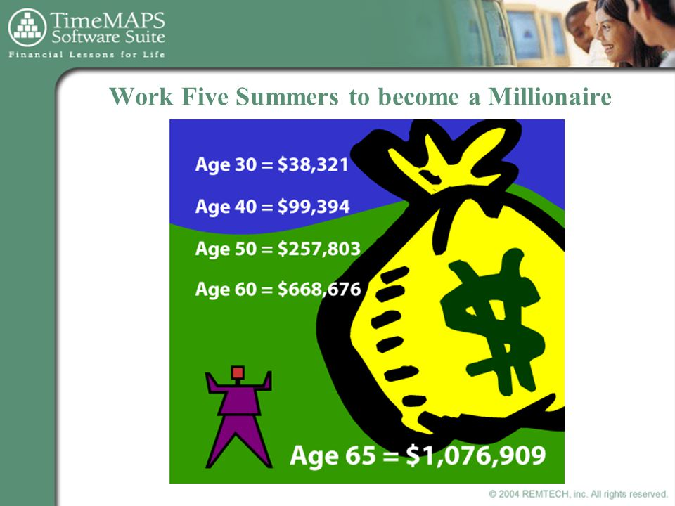 Work Five Summers to become a Millionaire