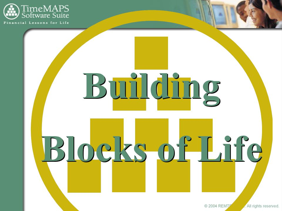 Building Blocks of Life Building Blocks of Life