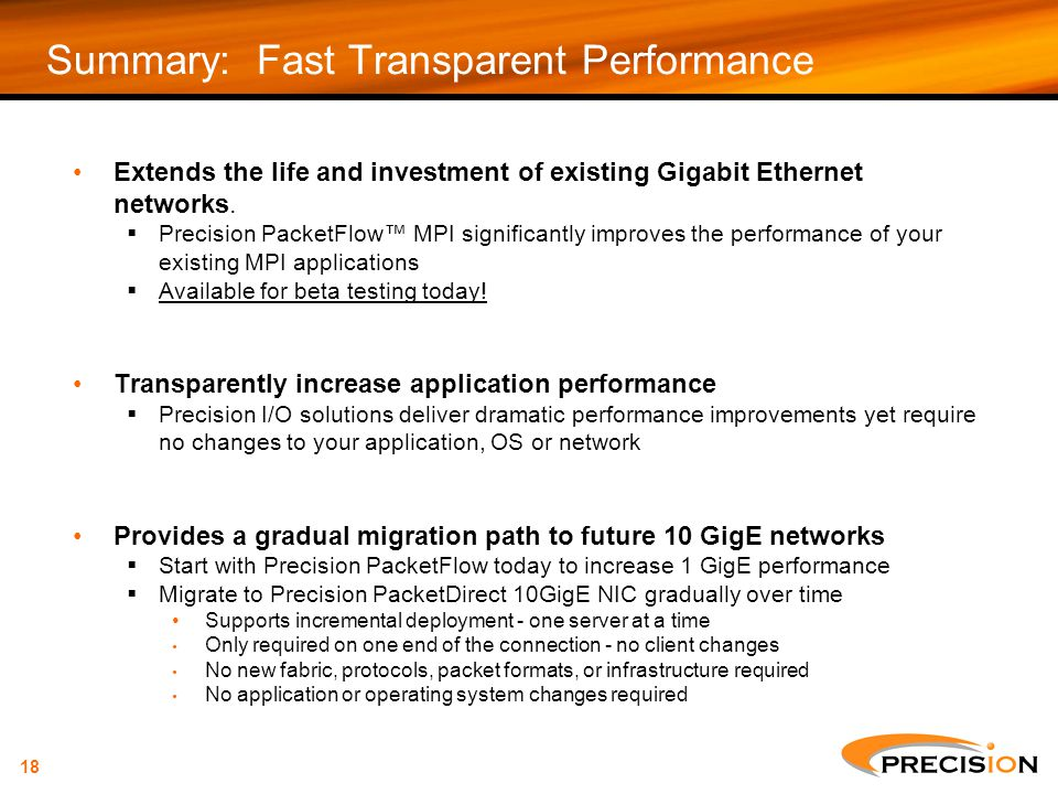 18 Summary: Fast Transparent Performance Extends the life and investment of existing Gigabit Ethernet networks.