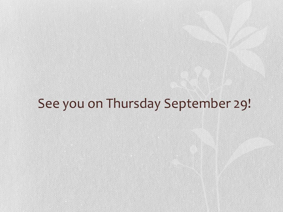 See you on Thursday September 29!