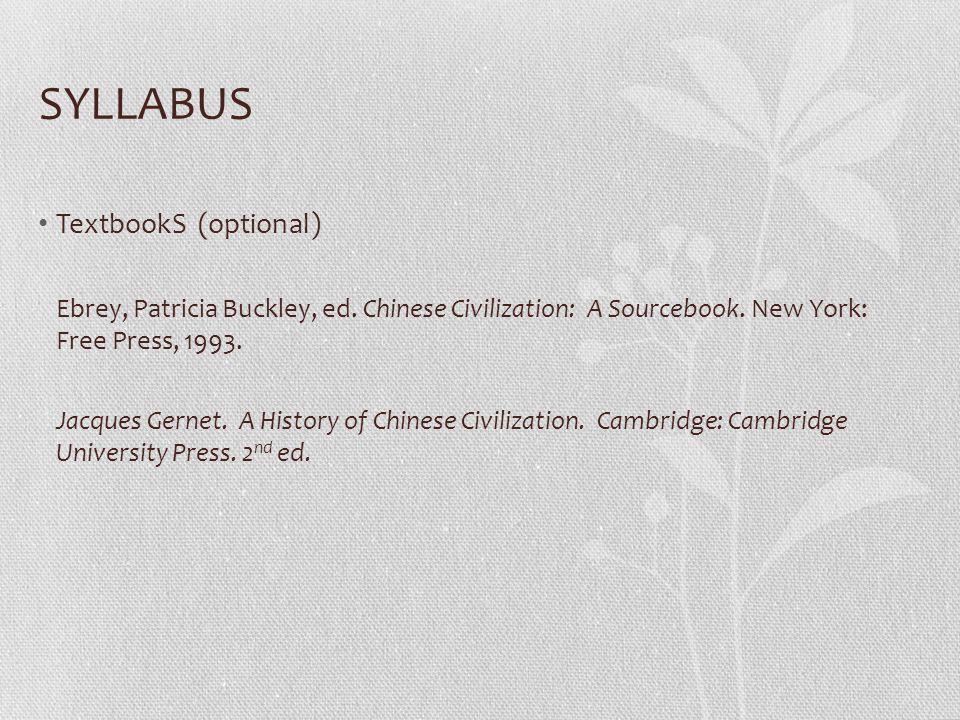 SYLLABUS TextbookS (optional) Ebrey, Patricia Buckley, ed.
