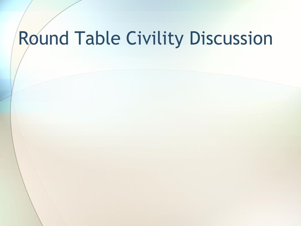 Round Table Civility Discussion