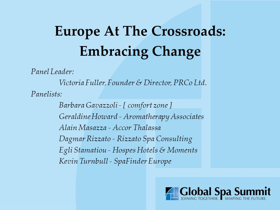 Europe At The Crossroads: Embracing Change Panel Leader: Victoria Fuller, Founder & Director, PRCo Ltd.