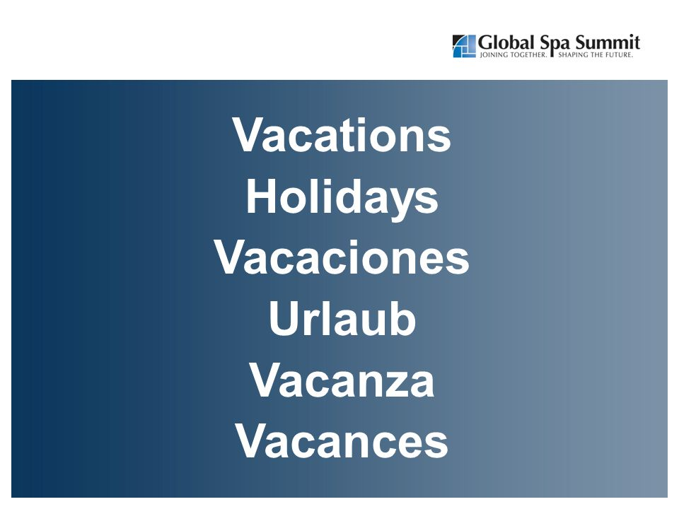 Vacations Holidays Vacaciones Urlaub Vacanza Vacances