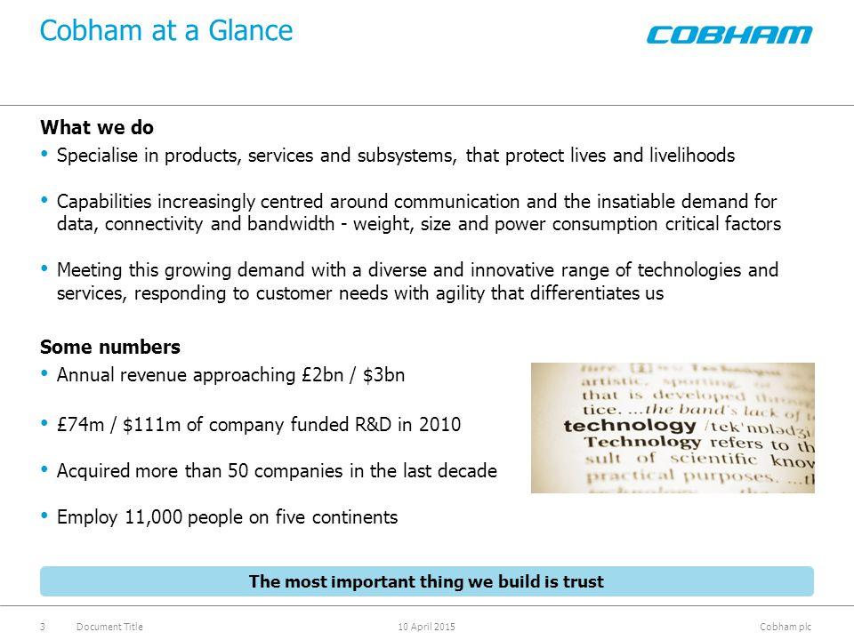 Cobham plc 10 April 2015Document Title4 Cobham at a Glance – We're bigger than;